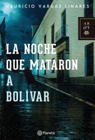 La noche que mataron a Bolívar