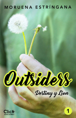 Outsiders 1. Destiny y Lion